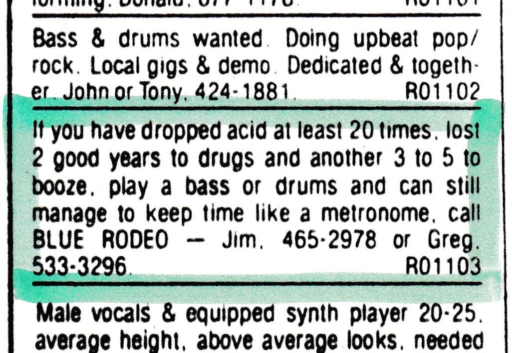 "Newspaper advertisement highlighted in blue. The advertisement reads: ""If you've dropped acid at least 20 times, lost three or four years to booze, play a bass or drums, and can still manage to keep time like a metronome, call BLUE RODEO."""