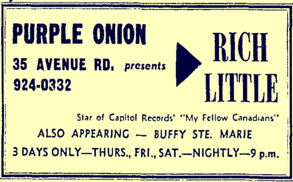 "Scanned advertisement from the Toronto Star saying: Purple Onion 35 Avenue Road presents Rich Little, Star of Capitol Records ""My Fellow Canadians."" Also appearing, Buffy Sainte-Marie, three days only - Thursday, Friday, Saturday, Nightly, 9pm."