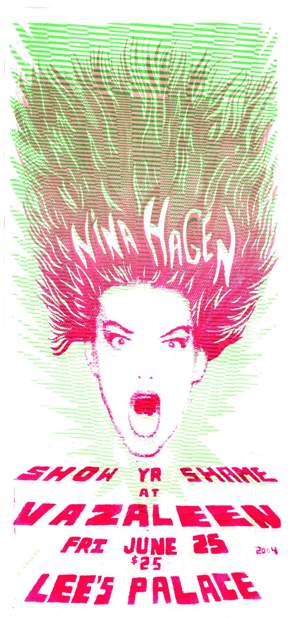 Affiche montrant en son centre la tête d'une femme avec la bouche grande ouverte et les cheveux en l'air. Dans ses cheveux se trouvent les mots «Nina Hagen». Sous son visage se trouvent les mots «Show Yr Shame at Vazaleen» ainsi que la date et le lieu du spectacle.