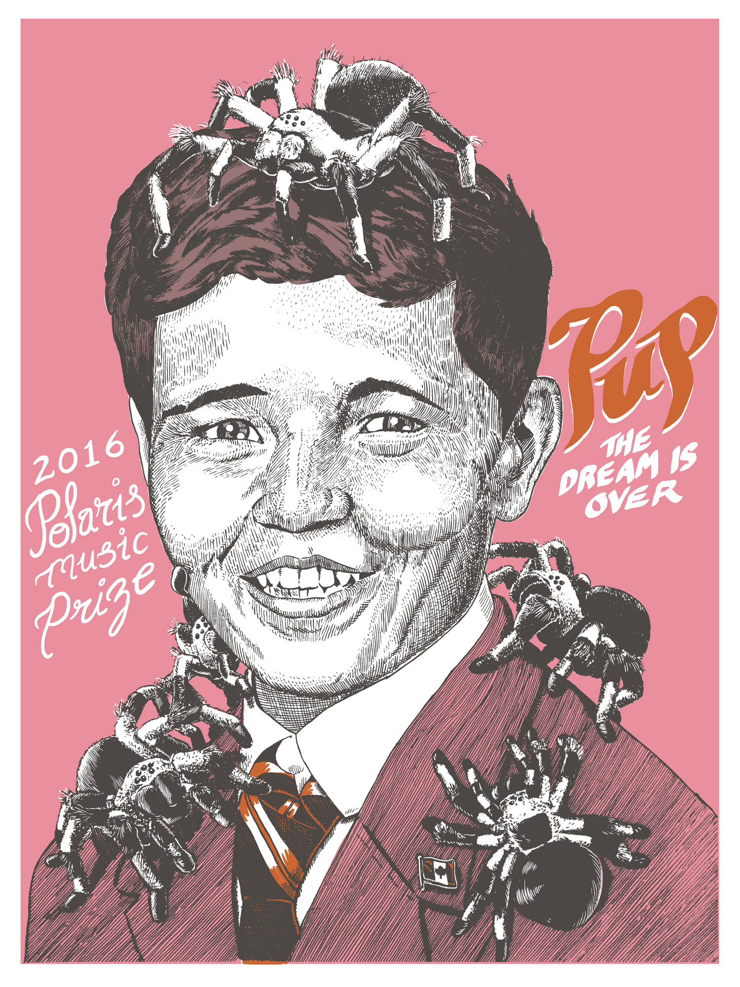 """This poster promoting PUP's performance at the 2016 Polaris Music Prize Gala depicts an adolescent boy dressed in an old fashioned suit. The boy is smiling while four tarantullas are crawling on his shoulders and head. The style of the poster is reminiscent of adverts from the 1940s and 1950s. The background of the poster is pink. On the left side of the poster the words """"2016 Polaris Music Prize"""" appear in white letters. On the right side of the image the word """"PUP"""" appears in dark orange color next to the words """"The Dream is Over"""" written in white letters. The letters on the poster are written with a cursive font."""