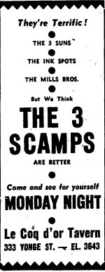 """A newspaper advertisement for live music, with the wording: """"They're terrific! The 3 Suns, The Ink Spots, The Mills Bros., But We Think The 3 Scamps are better. Come and see for yourself Monday Night."""""""