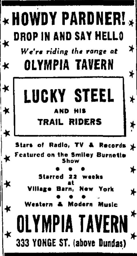 """A newspaper advertisement for the Olympia Tavern with the words """"Howdy pardner! Drop in and say hello! We're riding the range at the Olympia Tavern. Lucky Steel and His Trail Riders, Stars of Radio, TV, and Records, Featured on the Smiley Burnette Show. Starred 22 weeks at Village Barn, New York, Western and Modern Music"""""""