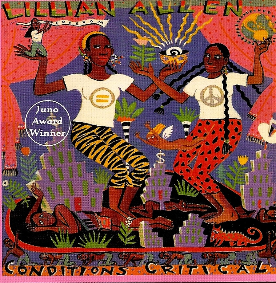 """A colourful album cover covered in an illustration. In the middle-lower half of the illustration are city buildings that are placed on top of women who are lying on the ground.  Two women, larger than the buildings, stand next to each other and hold their hands out in opposite directions. One woman holds a globe in her left hand and a flower in her right. To her left, the other woman holds a bowl with an abstract design in her left hand and a woman holding a banner with the words """"freedom"""" written on it in her right hand. On the top of the album cover are the words """"Lillian Allen"""". On the bottom of the album cover are the words """"Conditions Critical""""."""