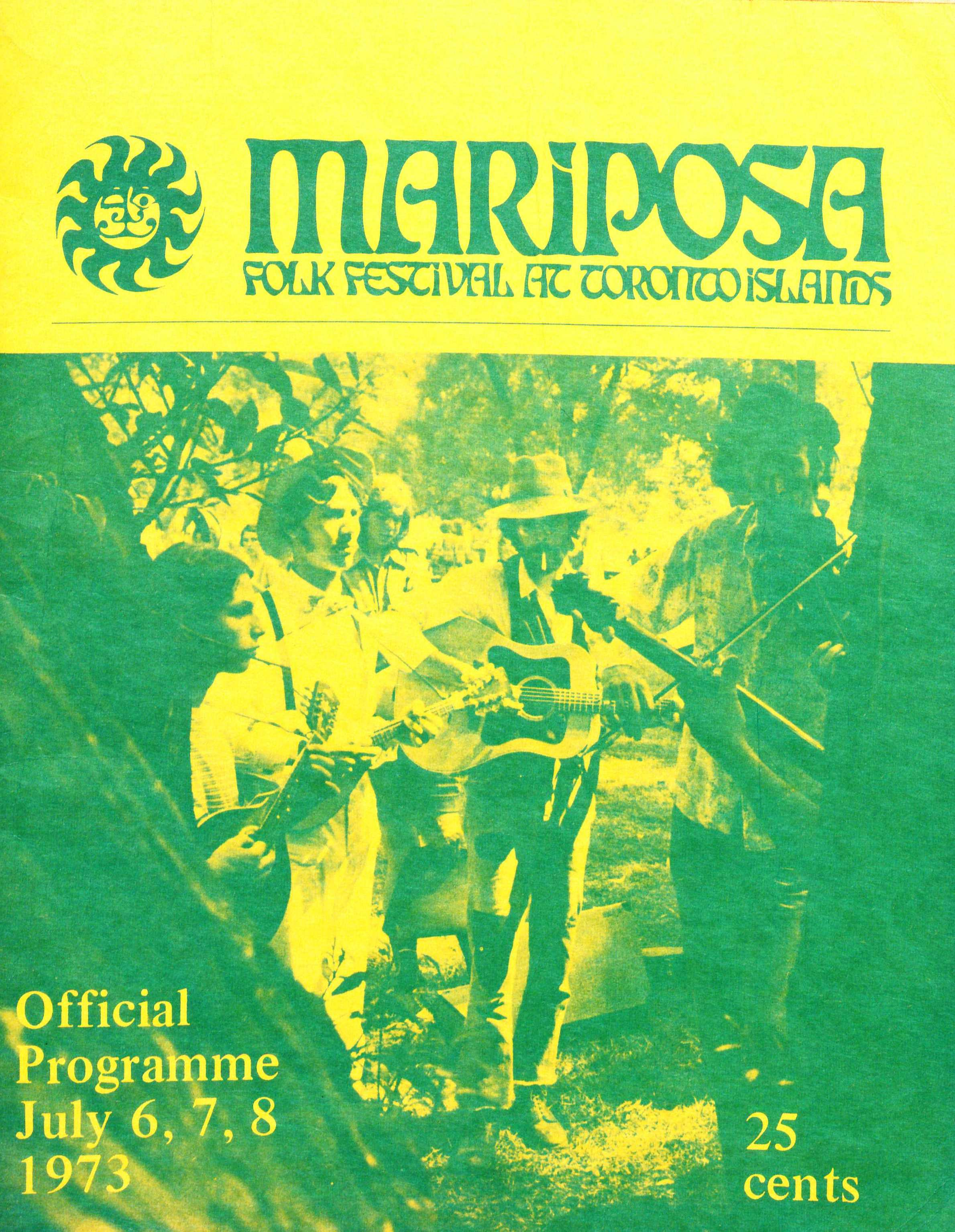 "A green and yellow festival programme featuring a group of four individuals interspersed among trees facing each other and playing instruments. At the top left is a sun illustration accompanied by the words ""Mariposa Folk Festival at the Toronto Islands"". On the bottom left it reads: ""Official Programme, July 6,7,8, 1973."""