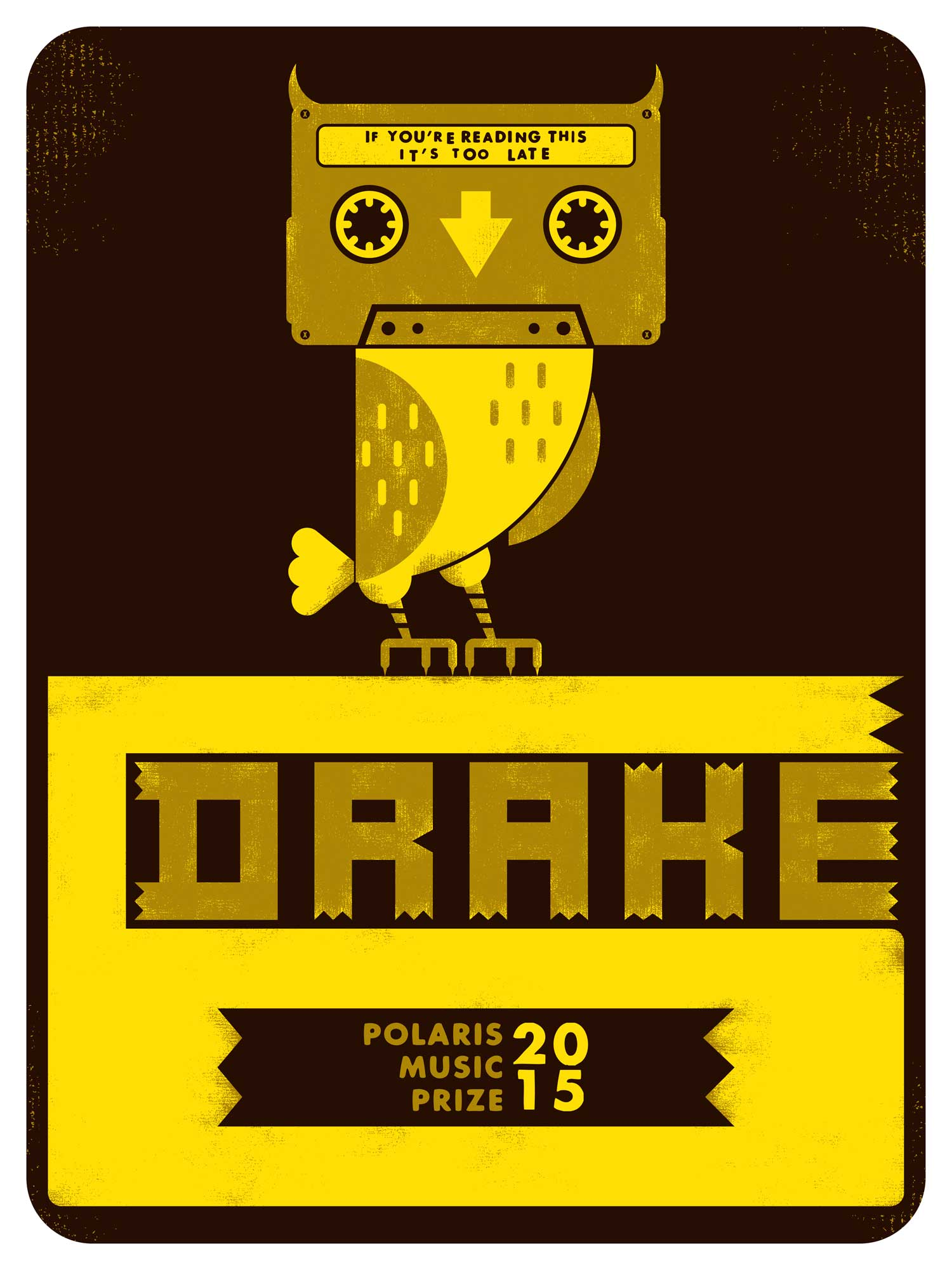 "Illustrated poster for Drake album ""If You're Reading This it's Too Late"". A stylized owl stands on top a text block that reads Drake. The owl has a tape cassette for its head that contains the text ""If you're reading this, it's too late"""